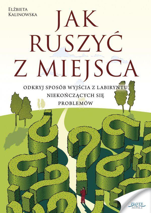 Jak Ruszyc Z Miejsca Elzbieta Kalinowska Books Life Motivation Psychology