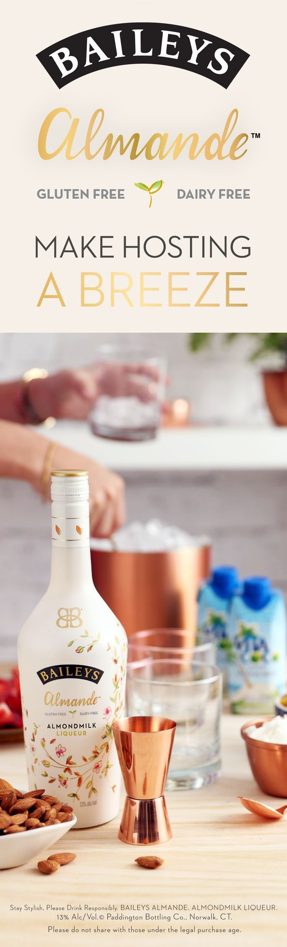 Grab a bottle of new Baileys Almande and make hosting a breeze with a DIY cocktail bar. This dairy free, gluten free, and vegan almondmilk liqueur is perfect for an outdoor party or sunny weekend brunch. Add in your favorite mixers for custom cocktails, or keep it simple with coconut water.