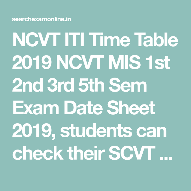 NCVT ITI Time Table 2019 NCVT MIS 1st 2nd 3rd 5th Sem Exam