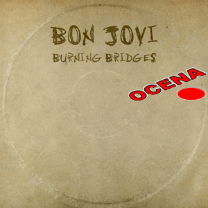 Bon Jovi – Burning Bridges (2015) - ALBUM REVIEW   RADIO ŠIŠKA