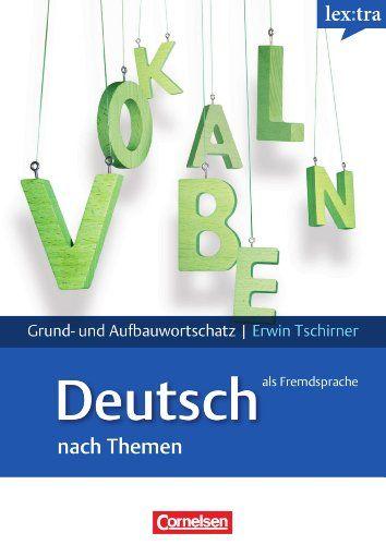 Lextra - Deutsch als Fremdsprache - Grund- und Aufbauwortschatz nach Themen: A1-B2 - Lernwörterbuch Grund- und Aufbauwortschatz von Prof. Dr. Erwin Tschirner http://www.amazon.de/dp/3589015594/ref=cm_sw_r_pi_dp_-4vfvb0EPW7TJ