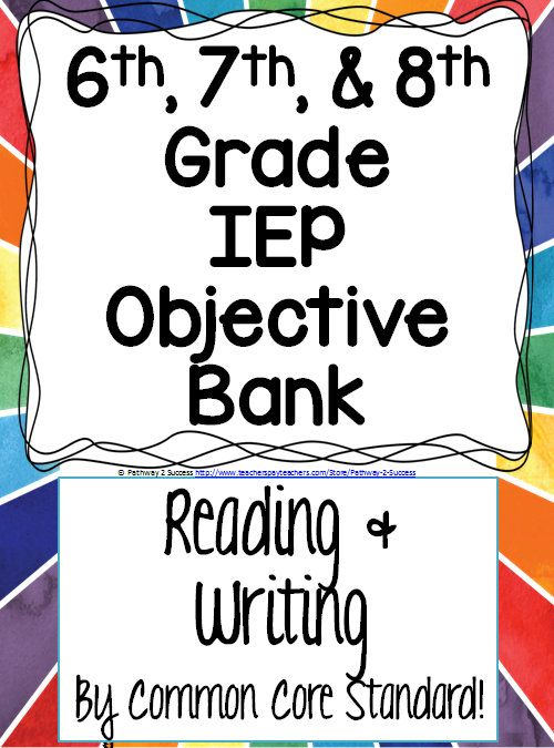 Middle School Iep Goal Objective Bank For Reading And Writing Middle School Special Education Middle School Resources Education Middle School