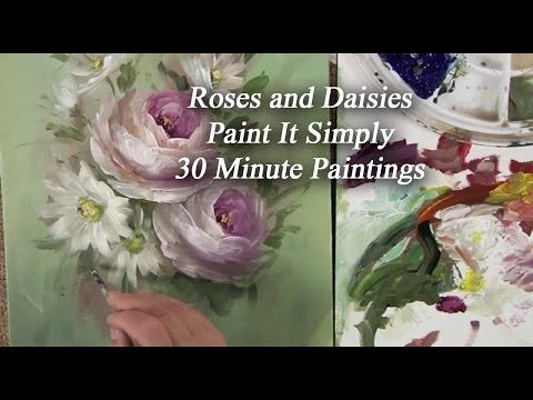 ▷ Roses and Daisies 30 Minute Paint It Simply - YouTube Art