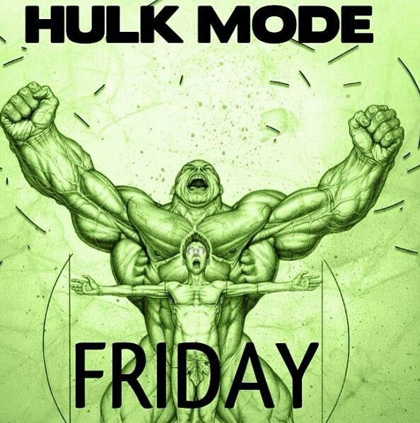 Hulk Mode Friday Fitness quotes, Workout memes funny