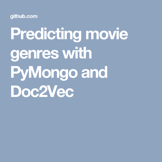 Predicting Movie Genres With Pymongo And Doc2vec Computer Skills