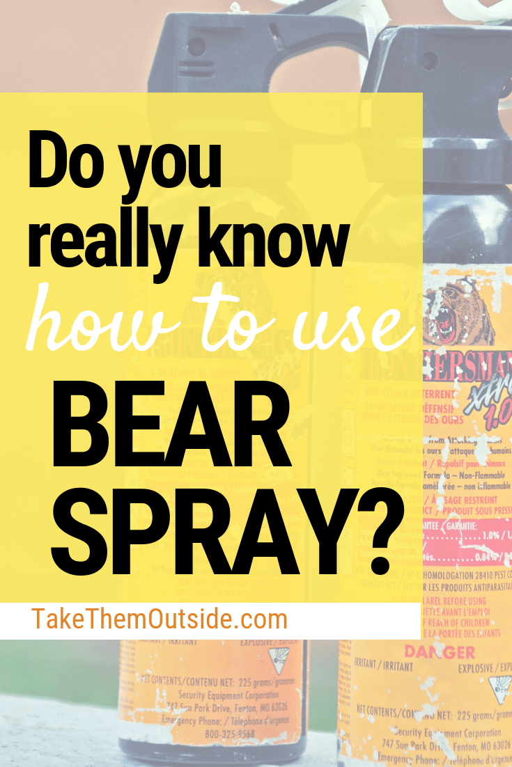 Do you really know how to use bear spray? | Hiking With Kids