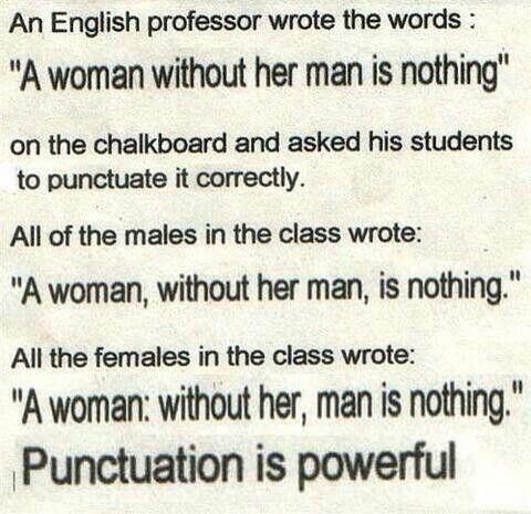 Punctuation is important.