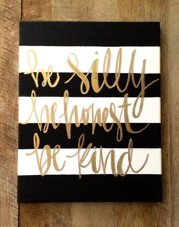 Be silly be honest be kind Ralph Waldo Emerson black and white