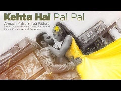 Kehta Hai Pal Pal Tumse Song Armaan Malik Shruti Phatak Nextpedia Latest Movie Songs Songs 2017 Songs