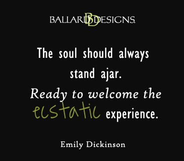 The Soul Should Always Stand Ajar I Ballarddesigns Com Quotes To
