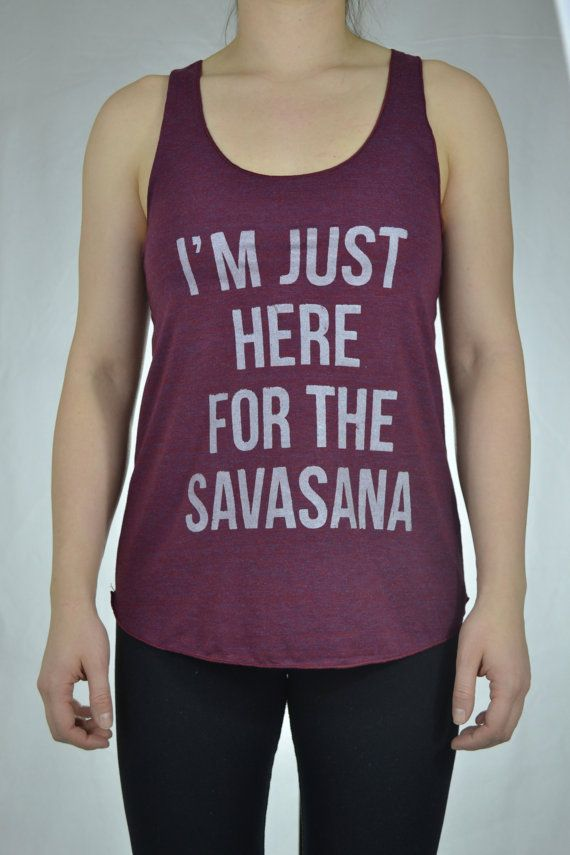 1d3fa71bd1 I'm just here for the Savasana Yoga Shirt by InnerFireCreations, $29.72