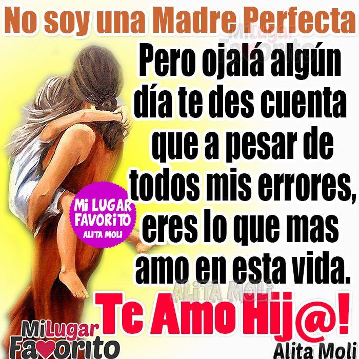 No Soy Una Madre Perfecta Jpg 700 700 Pixeles Frases Para Madres Palabras Motivacionales Amo A Mis Hijos Frases