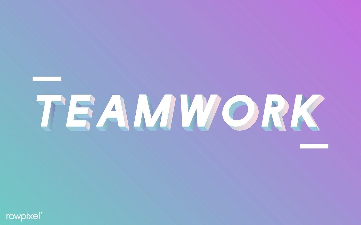 Teamwork Unites Us All
