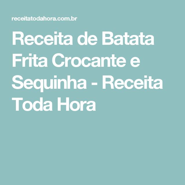 Receita de Batata Frita Crocante e Sequinha - Receita Toda Hora