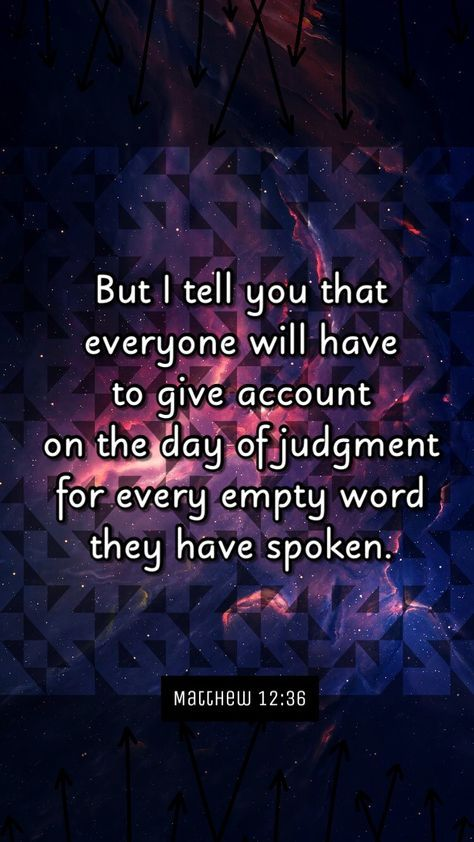Matthew 12:36 | Truth | Bible quotes, Bible verses about
