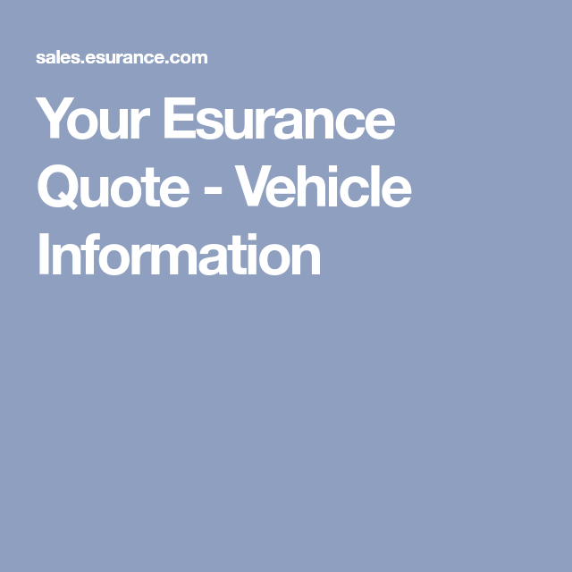 Esurance Auto Quote Your Esurance Quote  Vehicle Information  Cars  Pinterest