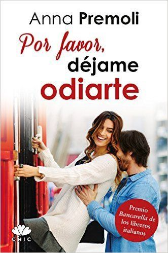 Por favor, déjame odiarte (Chic) eBook: Anna Premoli, Elena Rodríguez: Amazon.es: Tienda Kindle