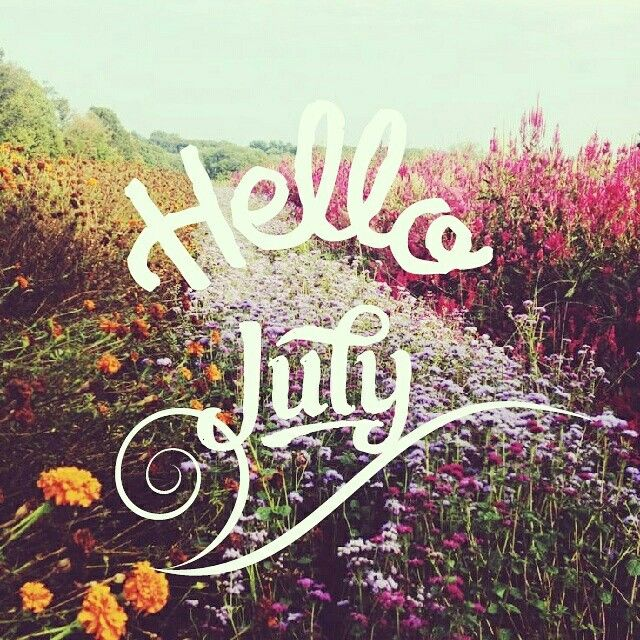 Beautiful Hello July. Just_Mel. Month Quotes Design