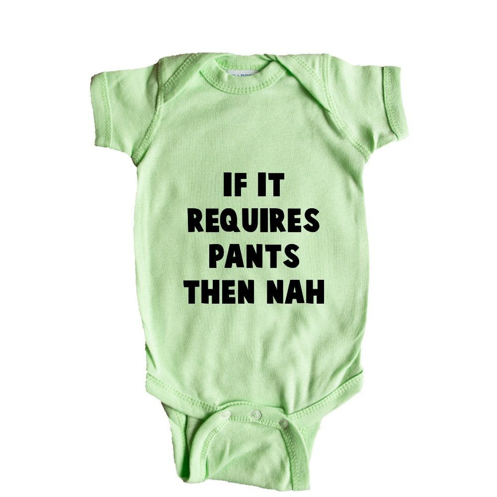 If It Requires Pants Then Nah Lazy Power Save Mode Sleep Sleeping Tired Sleepy Bed Laziness Sloth Lethargic SGAL10 Baby Onesie / Tee