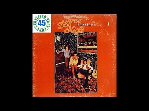 Three Dog Night Mama Told Me Not To Come It Ain T Easy 1970 Hidef Three Dog Night Three Dogs Dogs