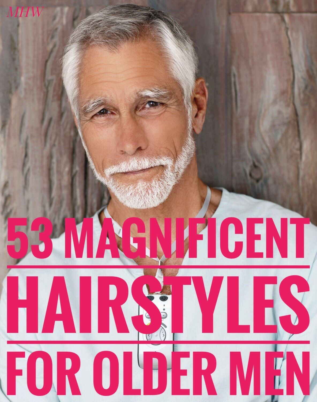 53 Magnificent Hairstyles For Older Men Older Mens Hairstyles Grey Hair Men Mens Hairstyles