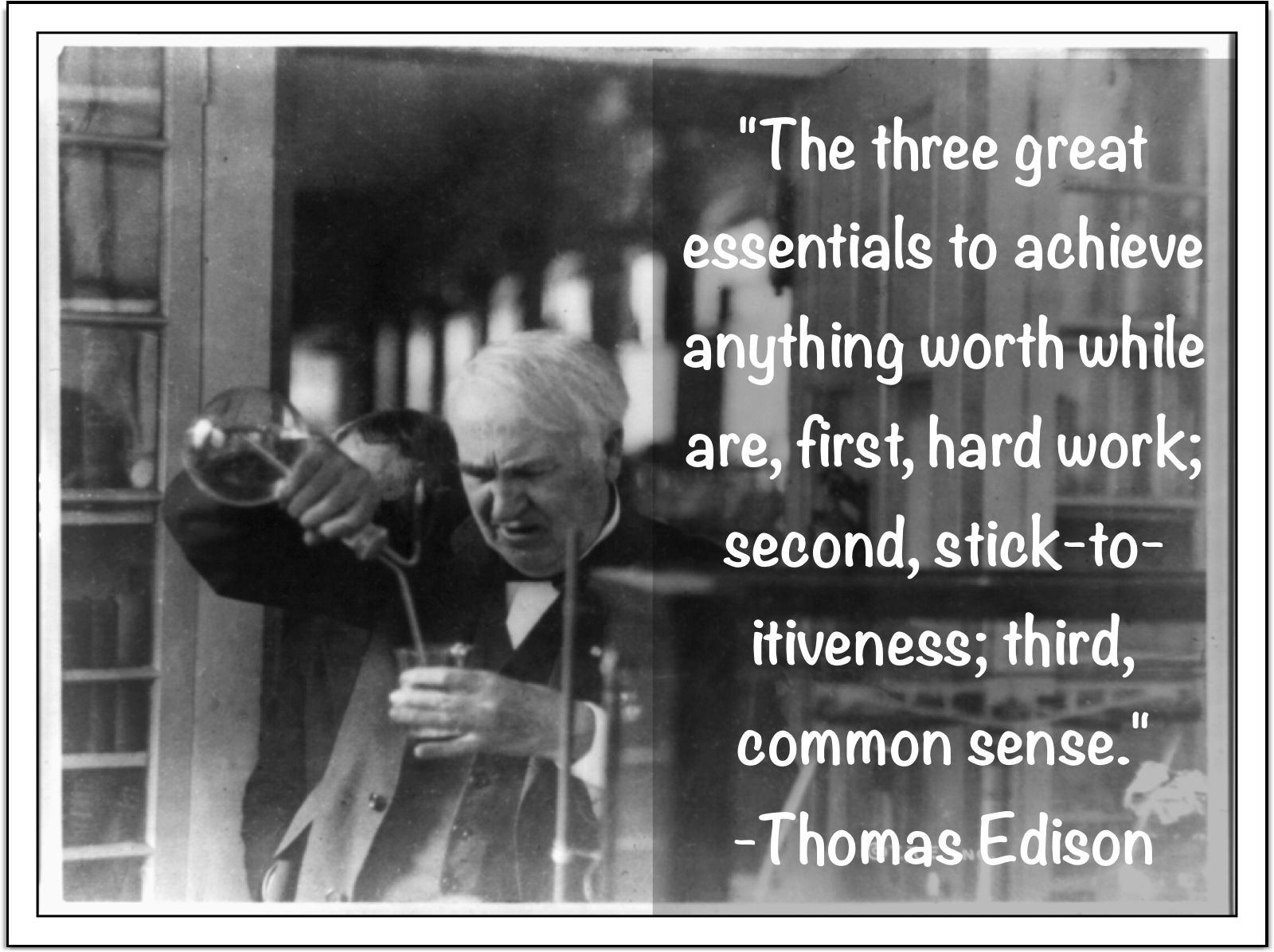 thomas edison and hard work Discover thomas a edison quotes about work share with friends create amazing picture quotes from thomas a edison quotations.