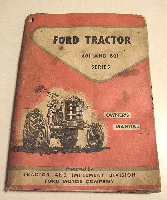 1958 Ford Tractor Owner's Owners Manual 601 by