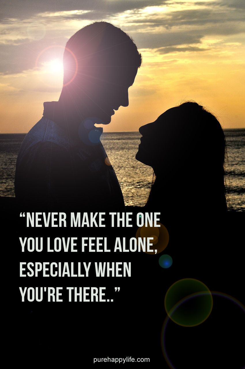 Love feeling quotes love feeling quotes with -  Quotes More On Purehappylife Com Never Make The One You Love Feel Alone