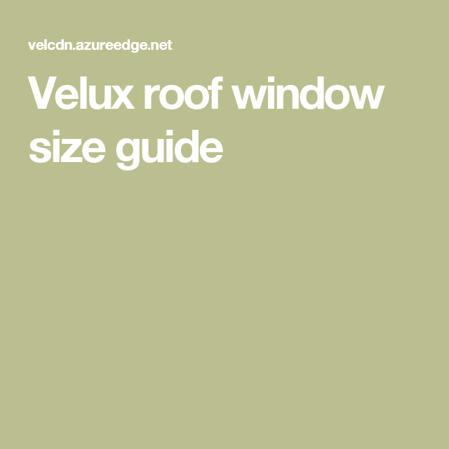Velux roof window size guide dormer pinterest sizes and also rh