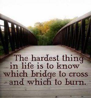 Which bridge to burn? via twitter @Heather Creswell Creswell Daune