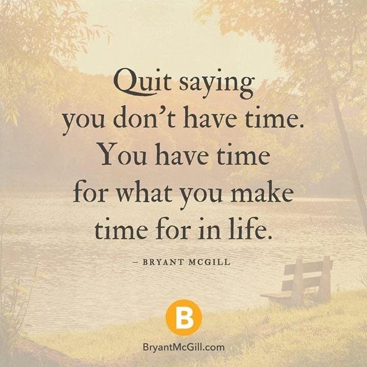 [Image] Quit saying you don't have time... : GetMotivated