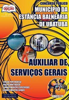 Apostila Concurso Prefeitura Municipal da Estância Balneária de Ubatuba / SP - 2014: - Cargo: Auxiliar de Serviços Gerais