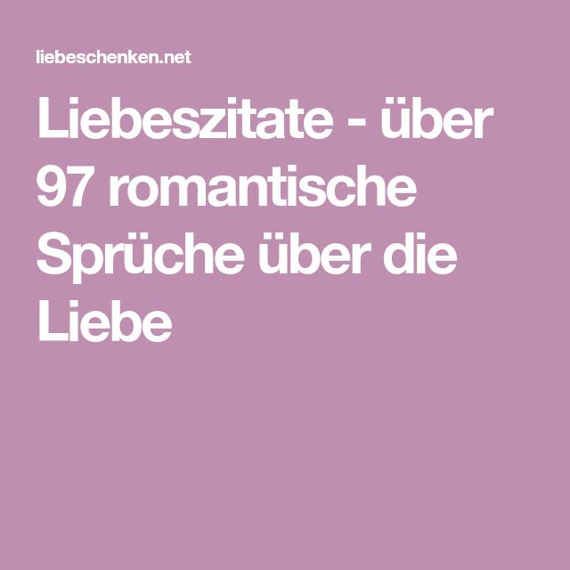 Liebeszitate über 97 Romantische Sprüche über Die Liebe Sprüche