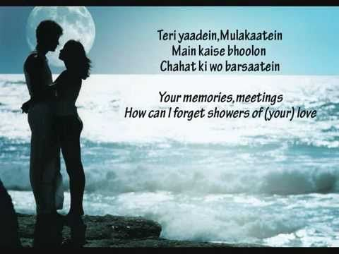 Teri Yaadein Mulakaatein Shrey Singhal Atif Aslam With Translated L Saddest Songs Songs Hit Songs