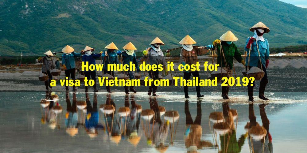 How Much Does It Cost For A Visa To Vietnam From Thailand 2019 Visa To Vietnam Vietnam Travel Guide Vietnam Vietnam Travel