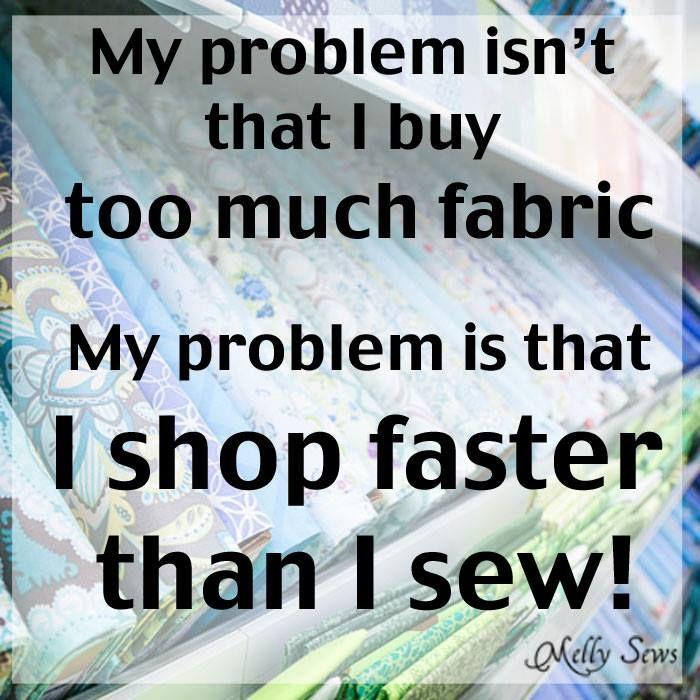 I shop faster then i sew