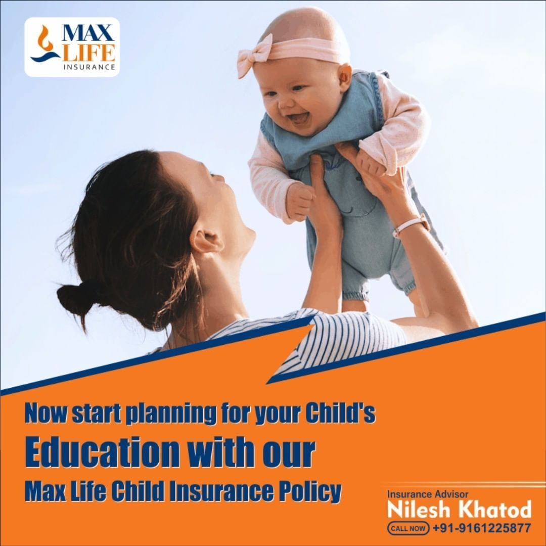 Now Start Planning For Your Child S Education With Our Max Life