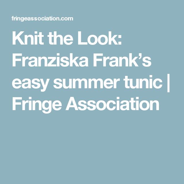 Knit the Look: Franziska Frank's easy summer tunic | Fringe Association