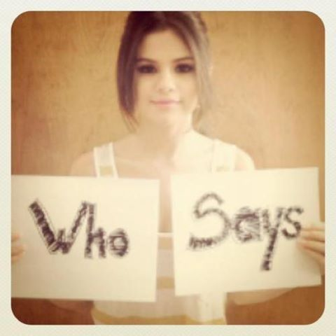who says?