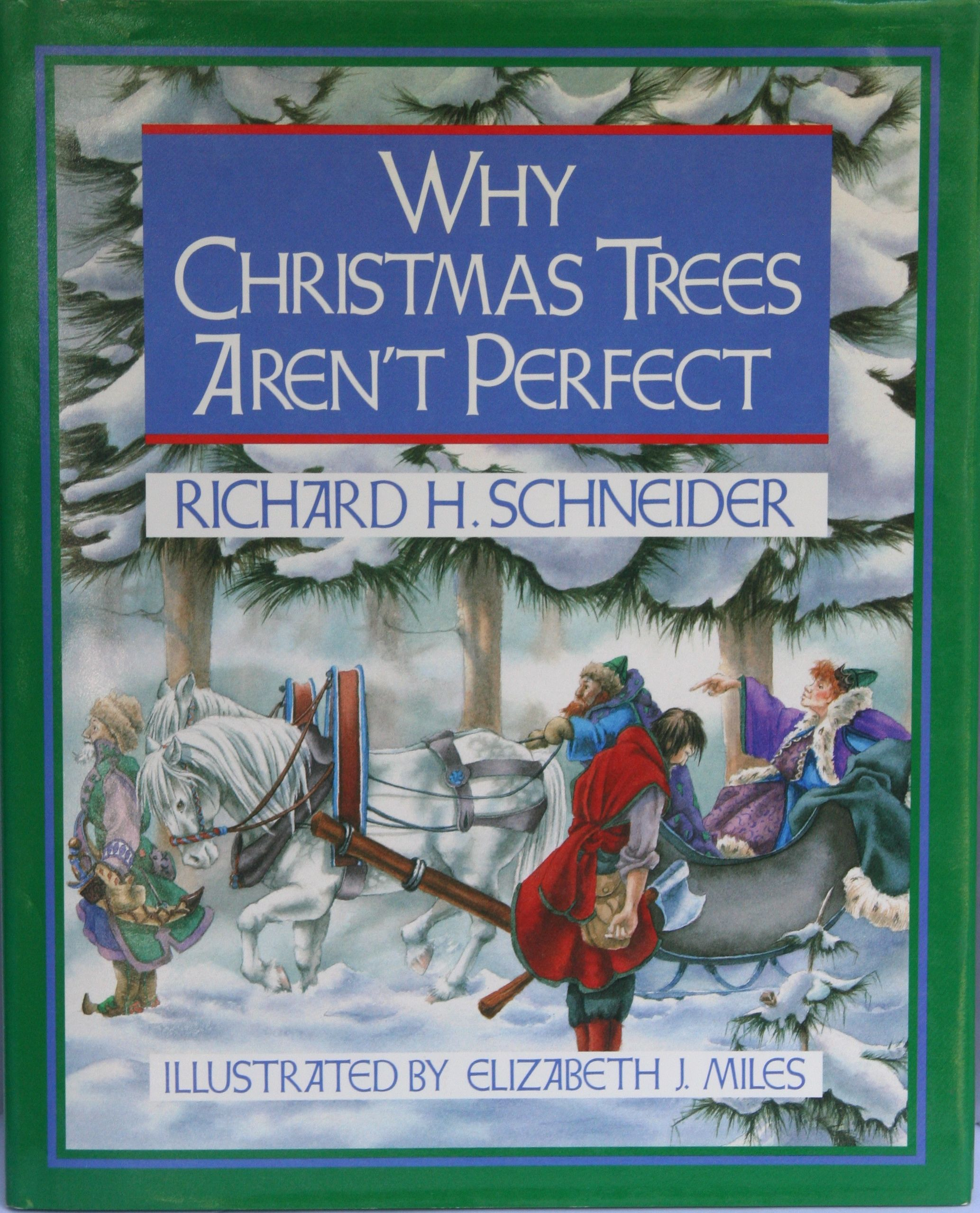 Why Christmas Trees Arent Perfect.Why Christmas Trees Aren T Perfect By Richard H Schneider