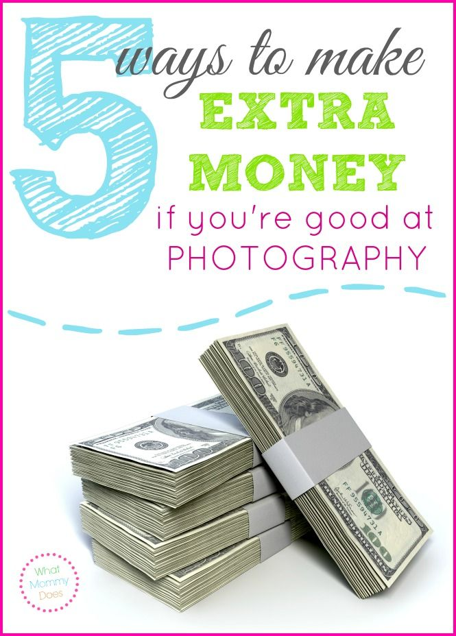 5 Ways to Make Extra Money If You\'re Good at Photography | Extra ...