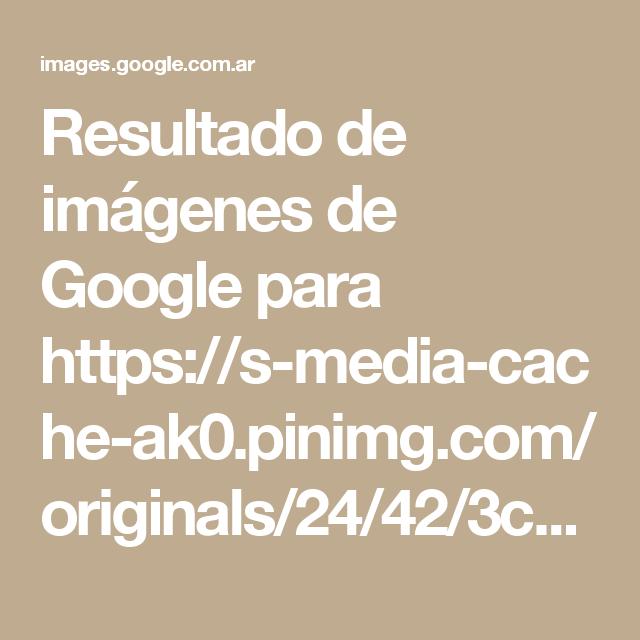 Resultado de imágenes de Google para https://s-media-cache-ak0.pinimg.com/originals/24/42/3c/24423cea4597b9907f36fe55625578bf.jpg