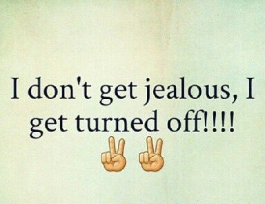 T i jealous don get Some People