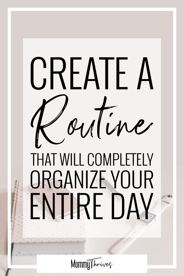 Making A Daily Routine That Works For You - Mommy Thrives
