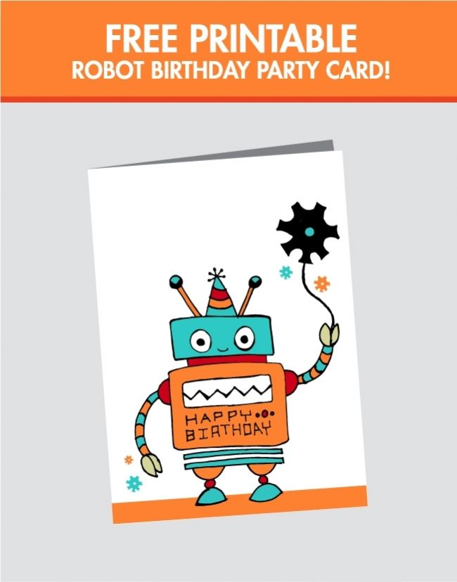 Free Printable Robot Birthday Card Spaceships And Laser Beams Free Printable Birthday Cards Birthday Cards For Boys Kids Birthday Cards