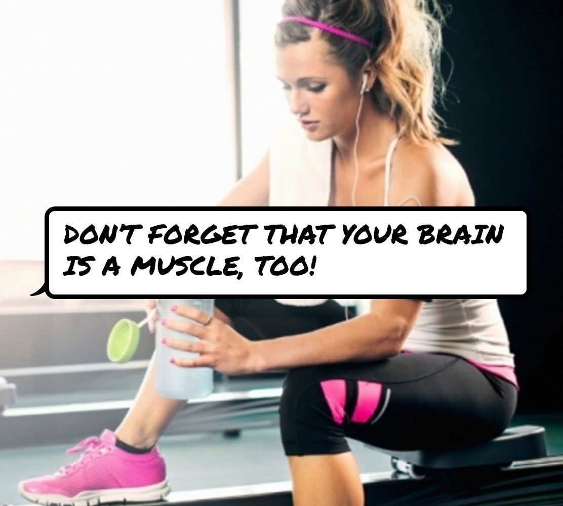 Don T Forget That Your Brain Is A Muscle Too Exercise Every Teenagers Teenager