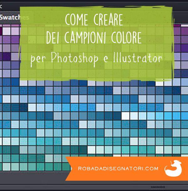 Creare delle tavolozze colore per Photoshop e Illustrator: http://robadadisegnatori.com/2011/11/creare-tavolozze-colore-in-photoshop-e/