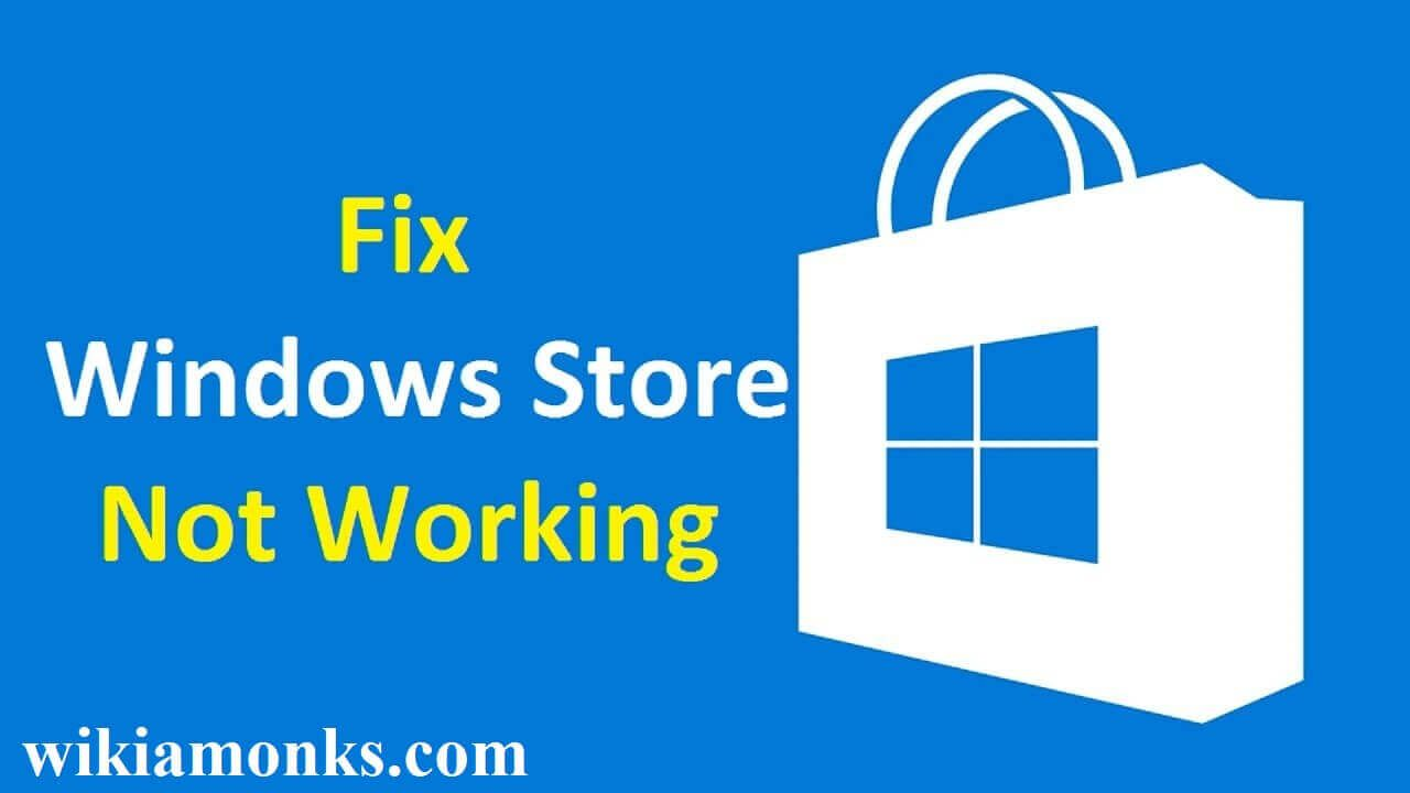 How to Fix Windows Or Microsoft Store Not Working