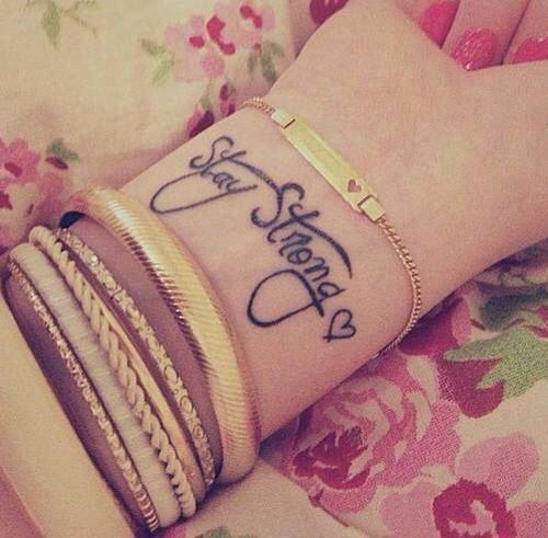 Inspiring Stay Strong Wrist Tattoo Tattoos Tatuaże