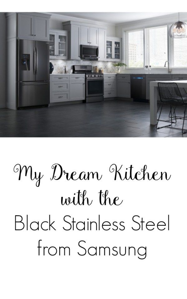 My Dream Kitchen With The Black Stainless Steel From Samsung